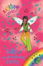 Lily the Rainforest Fairy : The Rainbow Magic Series : Book 82 - The Green Fairies - Daisy Meadows