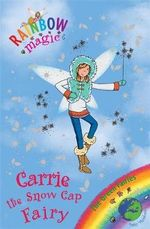 Carrie the Snow Cap Fairy : The Rainbow Magic Series : Book 84 - The Green Fairies - Daisy Meadows