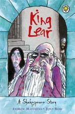 King Lear : A Shakespeare Story - William Shakespeare
