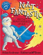 Nat Fantastic and the Brave Knights of Old - Giles Andreae