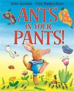 Ants in Your Pants! - Julia Jarman