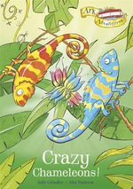 Crazy Chameleons! : Ark Adventures - Sally Grindley