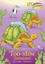 Too-slow Tortoises! - Sally Grindley
