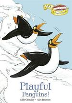 Playful Penguins! : Ark Adventures Series : Book 5 - Sally Grindley