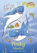 Pesky Sharks! : Ark Adventures Series : Book 6 - Sally Grindley