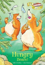 Hungry Bears! : Ark Adventures Series : Book 8 - Sally Grindley