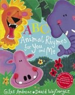 ABC Animal Rhymes for You and Me  - Giles Andreae