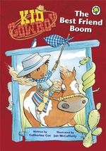 The Best Friend Boom : Kid Cowboy Series - Catherine Coe