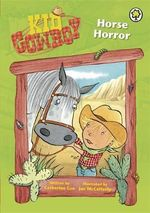 Horse Horror : Kid Cowboy Series - Catherine Coe
