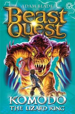 Komodo The Lizard King : Beast Quest The World Of Chaos Series : Beast Quest : Book 31 - Adam Blade