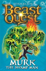 Murk The Swamp Man : Beast Quest The World Of Chaos Series : Beast Quest : Book 34 - Adam Blade