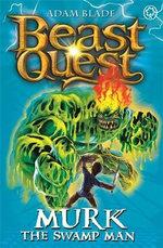 Murk The Swamp Man : Beast Quest The World Of Chaos Series : Beast Quest : Book 34 - Adam Blade