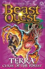 Terra Curse Of The Forest : Beast Quest The World Of Chaos Series : Beast Quest : Book 35 - Adam Blade