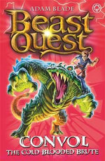 Convol the Cold-blooded Brute : Beast Quest The Lost World Series : Beast Quest : Book 37 - Adam Blade
