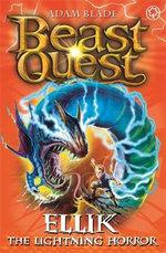 Ellik the Lightning Horror : Beast Quest The Lost World Series : Beast Quest : Book 41 - Adam Blade