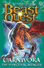 Carnivora the Winged Scavenger : Beast Quest The Lost World Series : Beast Quest : Book 42 - Adam Blade