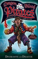 Dragon Blood Pirates 2 : Doubloons And Disaster : Dragon Blood Pirates - Dan Jerris