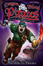 Treasure And Trouble : Dragon Blood Pirates - Dan Jerris