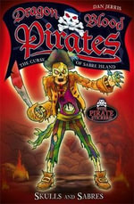 Skulls And Sabres : Dragon Blood Pirates - Dan Jerris