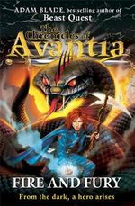 Fire and Fury : The Chronicles of Avantia Series : Book 4 - Adam Blade