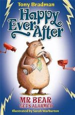 Mr. Bear Gets Alarmed : Happy Ever After : Book 10  - Tony Bradman