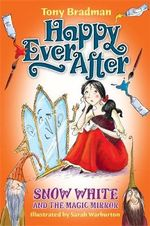 Snow White and the Magic Mirror : Happy Ever After : Book 11 - Tony Bradman