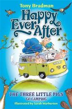 The Three Little Pigs Go Camping : Happy Ever After : Book 13 - Tony Bradman