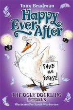 The Ugly Duckling Returns : Happy Ever After : Book 14 - Tony Bradman