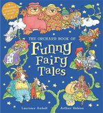 The Orchard Book of Funny Fairy Tales - Laurence Anholt