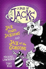 Jack of the Gorgons/Jack Four's Jackdaws : WITH Jack Four's Jackdaws - Michael Lawrence
