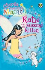 Rainbow Magic : Katie and the Missing Kitten : Choose Your Own Magic Series : Volume 2 - Daisy Meadows