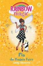 Pia The Penguin Fairy : The Rainbow Magic Series : Book 87 - The Ocean Fairies - Daisy Meadows