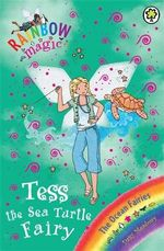 Tess The Sea Turtle Fairy : The Rainbow Magic Series : Book 88 - The Ocean Fairies - Daisy Meadows