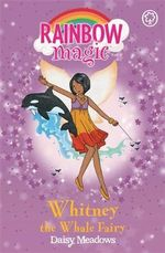 Whitney The Whale Fairy : The Rainbow Magic Series : Book 90 -  The Ocean Fairies - Daisy Meadows