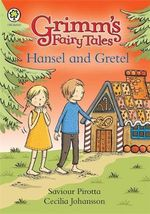 Hansel and Gretel : Grimm's Fairy Tales - Saviour Pirotta