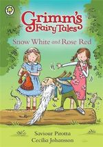 Snow White And Rose Red : Grimm's Fairy Tales - Saviour Pirotta