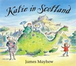 Katie in Scotland - James Mayhew