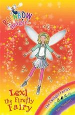 Lexi the Firefly Fairy : Rainbow Magic : Book 93 - The Twilight Fairies  - Daisy Meadows