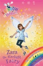 Zara the Starlight Fairy  : The Rainbow Magic Series : Book 94 - The Twilight Fairies  - Daisy Meadows
