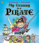 My Granny Is a Pirate - Val McDermid