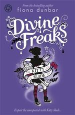 Divine Freaks : Kitty Slade : Volume 1 - Fiona Dunbar