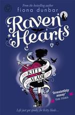Raven Hearts : Life Just Got Spooky For Kitty Slade! - Fiona Dunbar