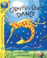 Giraffes Can't Dance : Book and DVD - Giles Andreae