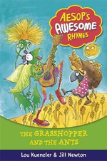 The Grasshopper and the Ants : Aesop's Awesome Rhymes - Lou Kuenzler