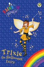 Trixie The Halloween Fairy : The Rainbow Magic Series : The Holiday Fairies : Book 14 - Daisy Meadows