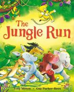 The Jungle Run - Tony Mitton
