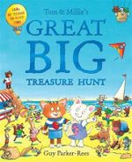 Tom and Millie's Great Big Treasure Hunt : Tom and Millie - Guy Parker-Rees