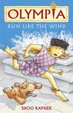Run Like the Wind : Olympia - Shoo Rayner