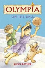 On the Ball : Olympia - Shoo Rayner