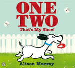 One Two That's My Shoe! - Alison Murray